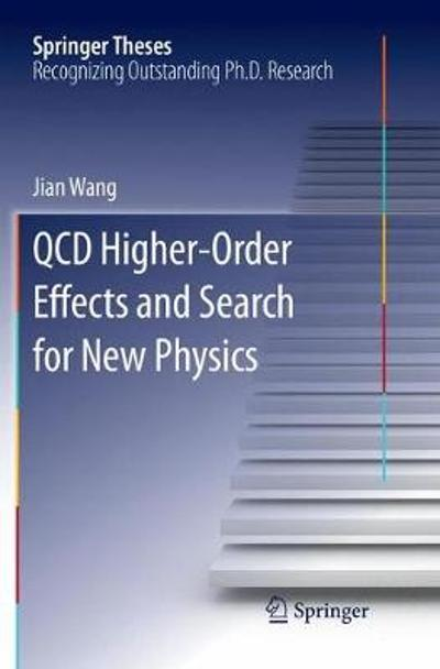 QCD Higher-Order Effects and Search for New Physics - Jian Wang