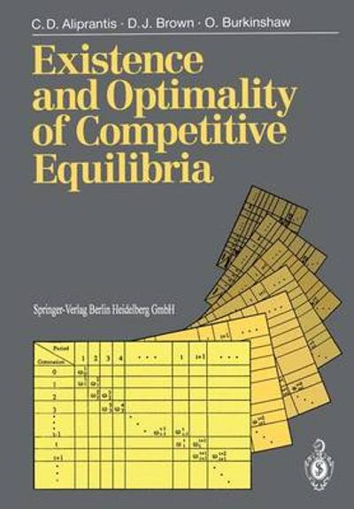 Existence and Optimality of Competitive Equilibria - Charalambos D. Aliprantis