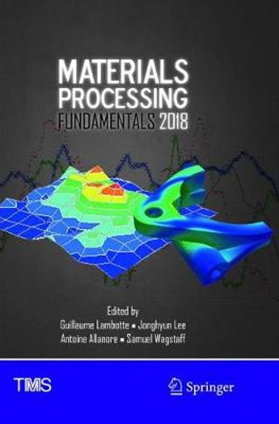 Materials Processing Fundamentals 2018 - Guillaume Lambotte