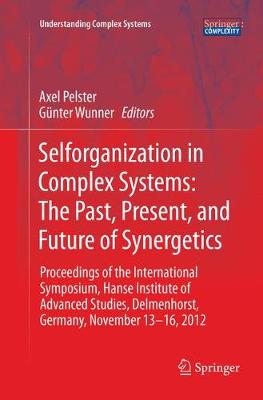 Selforganization in Complex Systems: The Past, Present, and Future of Synergetics - Gunter Wunner
