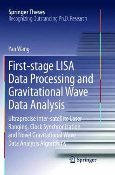First-stage LISA Data Processing and Gravitational Wave Data Analysis - Yan Wang