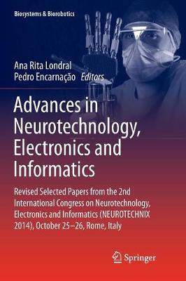 Advances in Neurotechnology, Electronics and Informatics - Ana Rita Londral