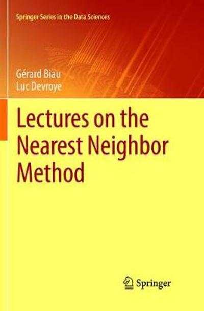 Lectures on the Nearest Neighbor Method - Gerard Biau