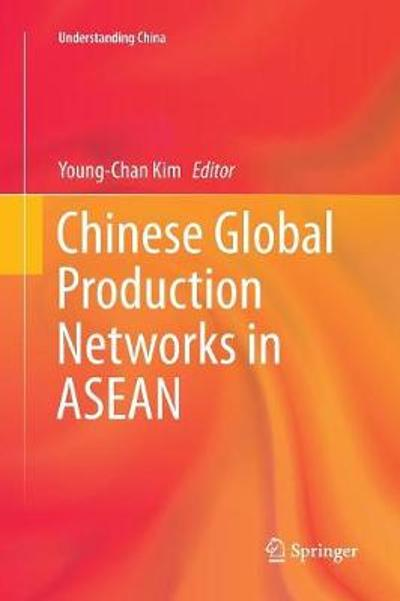 Chinese Global Production Networks in ASEAN - Young-Chan Kim