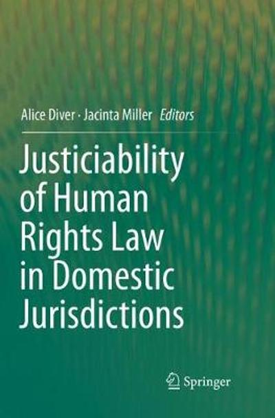 Justiciability of Human Rights Law in Domestic Jurisdictions - Alice Diver