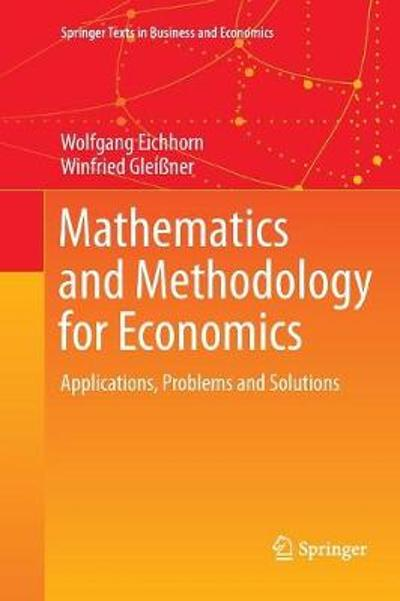 Mathematics and Methodology for Economics - Wolfgang Eichhorn