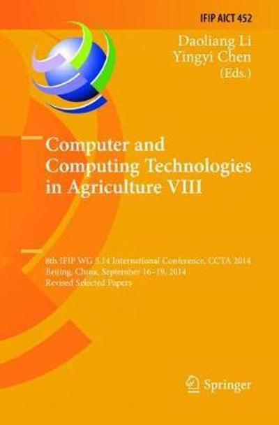 Computer and Computing Technologies in Agriculture VIII - Daoliang Li