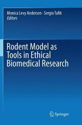 Rodent Model as Tools in Ethical Biomedical Research - Monica Levy Andersen