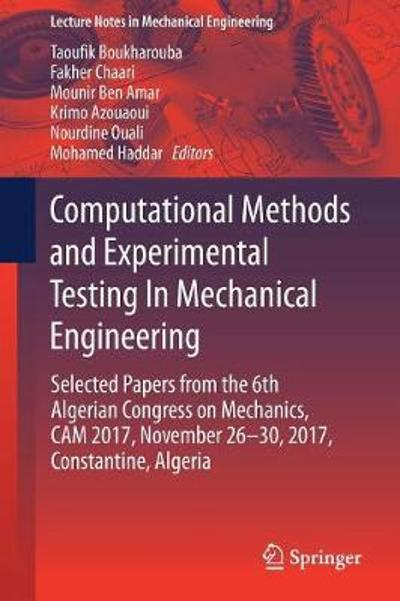 Computational Methods and Experimental Testing In Mechanical Engineering - Taoufik Boukharouba