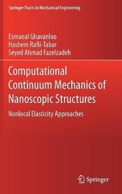 Computational Continuum Mechanics of Nanoscopic Structures - Esmaeal Ghavanloo