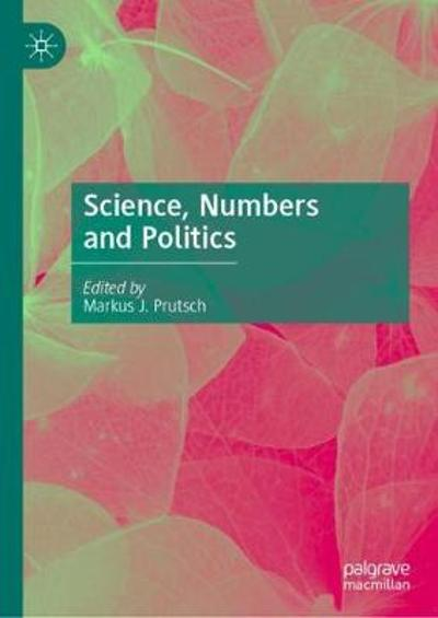 Science, Numbers and Politics - Markus J. Prutsch