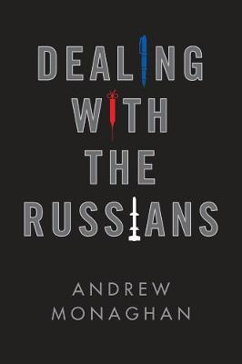 Dealing with the Russians - Andrew Monaghan