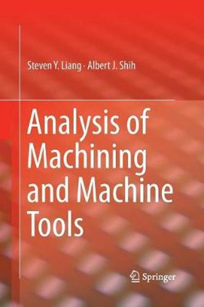 Analysis of Machining and Machine Tools - Steven Liang
