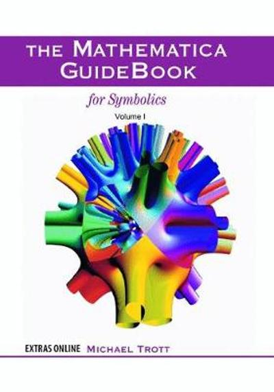 The Mathematica GuideBook for Symbolics - Michael Trott