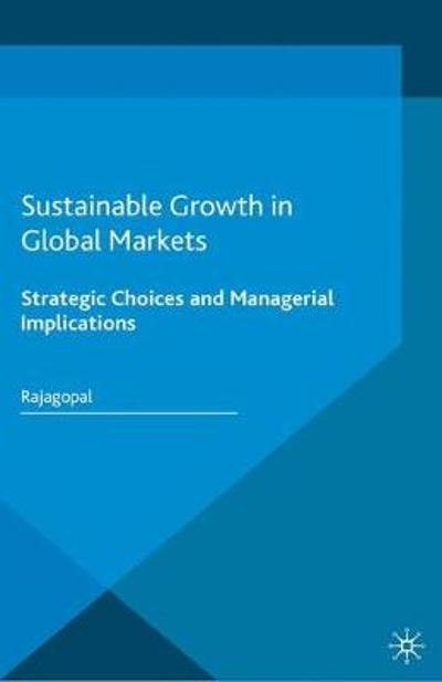 Sustainable Growth in Global Markets - Rajagopal