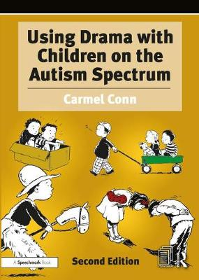 Using Drama with Children on the Autism Spectrum - Carmel Conn