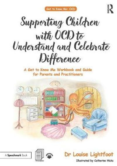 Supporting Children with OCD to Understand and Celebrate Difference - Louise Lightfoot