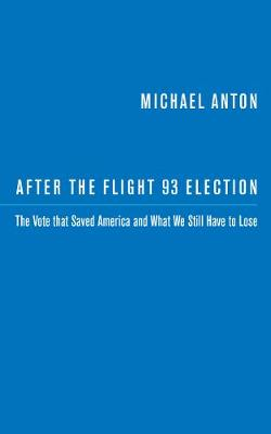 After the Flight 93 Election - Michael Anton