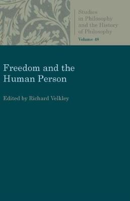 Freedom and the Human Person - Richard Velkley