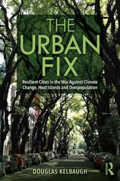 The Urban Fix - Douglas Kelbaugh