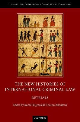 The New Histories of International Criminal Law - Immi Tallgren