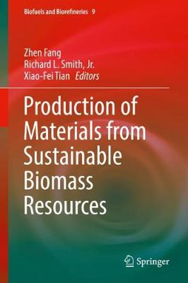 Production of Materials from Sustainable Biomass Resources - Zhen Fang