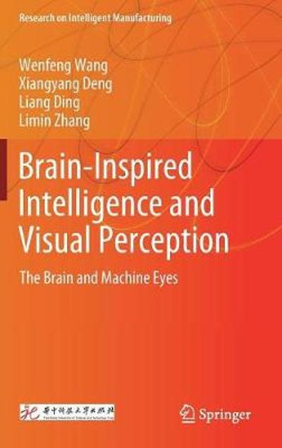 Brain-Inspired Intelligence and Visual Perception - Wenfeng Wang