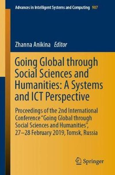 Going Global through Social Sciences and Humanities: A Systems and ICT Perspective - Zhanna Anikina
