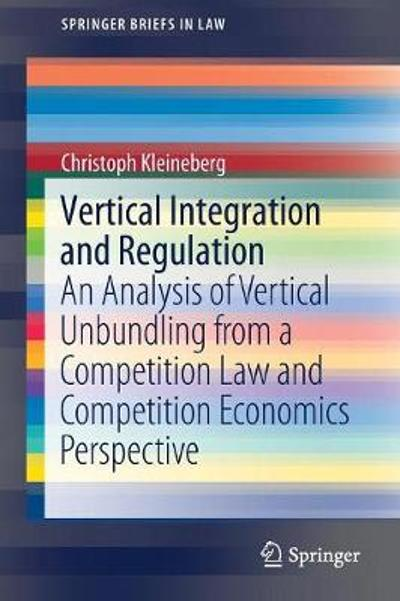 Vertical Integration and Regulation - Christoph Kleineberg