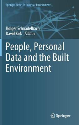 People, Personal Data and the Built Environment - Holger Schnadelbach