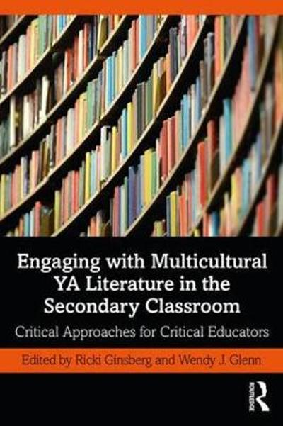 Engaging with Multicultural YA Literature in the Secondary Classroom - Ricki Ginsberg