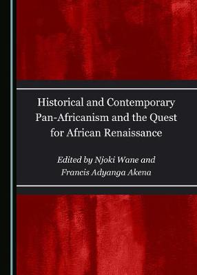 Historical and Contemporary Pan-Africanism and the Quest for African Renaissance - Njoki Wane