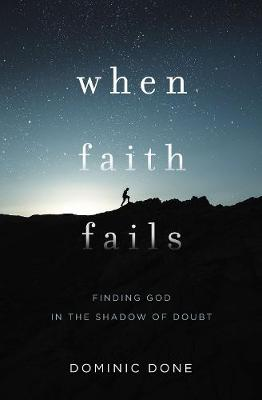 When Faith Fails - Dominic Done