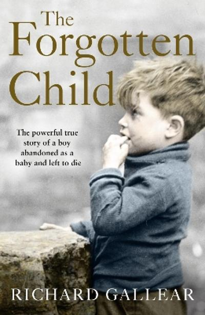 The Forgotten Child - Richard Gallear