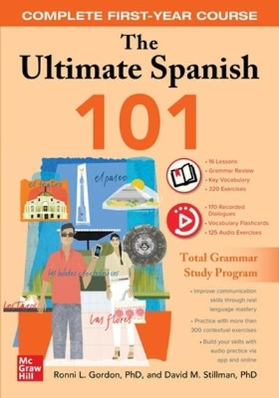 The Ultimate Spanish 101: Complete First-Year Course - Ronni Gordon