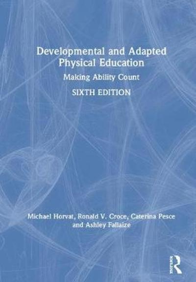 Developmental and Adapted Physical Education - Michael Horvat