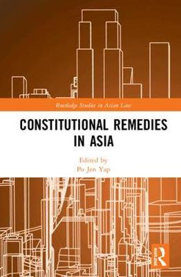Constitutional Remedies in Asia - Po Jen Yap