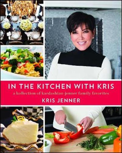 In the Kitchen with Kris - Kris Jenner