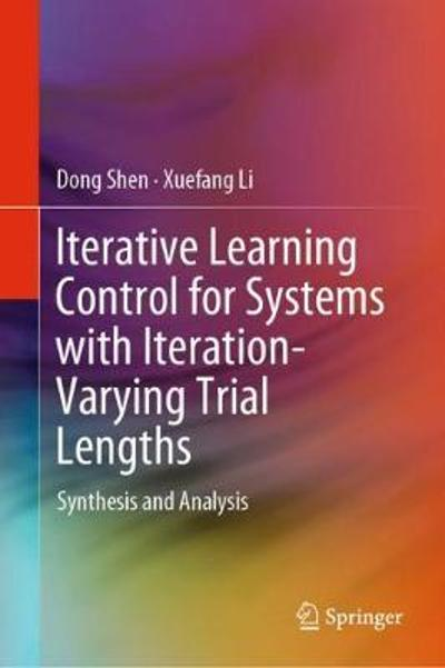 Iterative Learning Control for Systems with Iteration-Varying Trial Lengths - Dong Shen