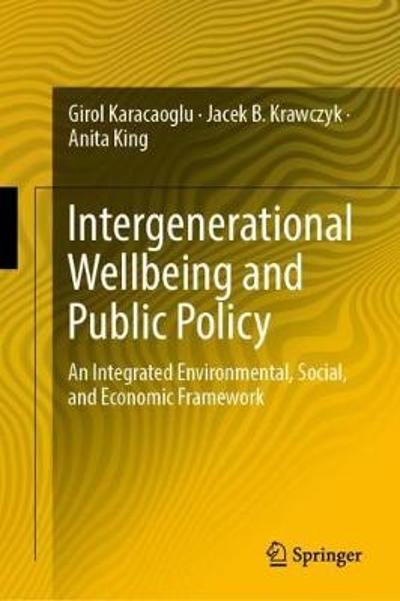 Intergenerational Wellbeing and Public Policy - Girol Karacaoglu