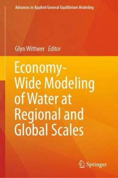 Economy-Wide Modeling of Water at Regional and Global Scales - Glyn Wittwer