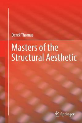 Masters of the Structural Aesthetic - Derek Thomas