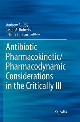 Antibiotic Pharmacokinetic/Pharmacodynamic Considerations in the Critically Ill - Andrew A. Udy