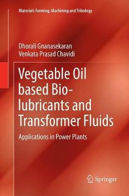 Vegetable Oil based Bio-lubricants and Transformer Fluids - Dhorali Gnanasekaran