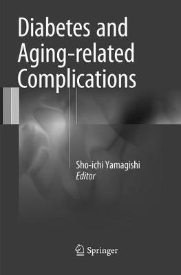 Diabetes and Aging-related Complications - Sho-Ichi Yamagishi