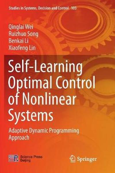 Self-Learning Optimal Control of Nonlinear Systems - Qinglai Wei