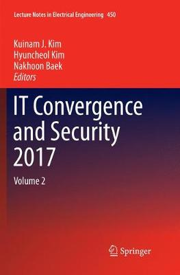 IT Convergence and Security 2017 - Kuinam J. Kim