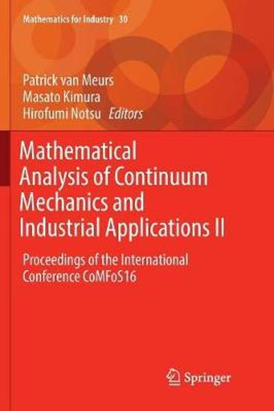Mathematical Analysis of Continuum Mechanics and Industrial Applications II - Patrick Van Meurs