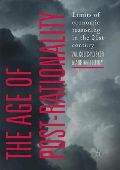 The Age of Post-Rationality - Val Colic-Peisker