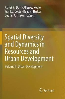 Spatial Diversity and Dynamics in Resources and Urban Development - Ashok K. Dutt